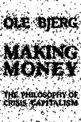 Making Money: The Philosophy of Crisis Capitalism.pdf