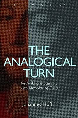The Analogical Turn: Rethinking Modernity with Nicholas of Cusa.pdf
