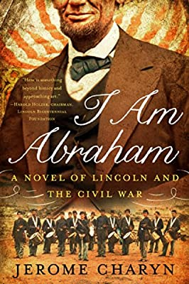 I am Abraham - A Novel of Lincoln and the Civil War.pdf