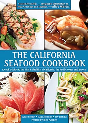 The California Seafood Cookbook: A Cook's Guide to the Fish and Shellfish of California, the Pacific Coast, and....pdf