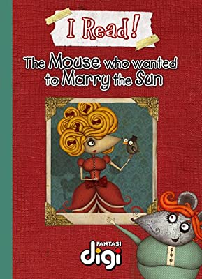 BookDNA漫画绘本书系—— 我阅读!想娶太阳的老鼠 I Read! The Mouse who wanted to marry the Sun.pdf
