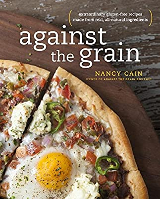 Against the Grain: Extraordinary Gluten-Free Recipes Made from Real, All-Natural Ingredients.pdf