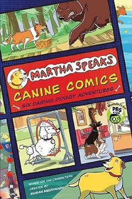 Martha Speaks: Canine Comics: Six Daring Doggie Adventures.pdf
