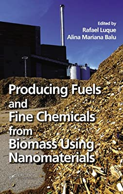 Producing Fuels and Fine Chemicals from Biomass Using Nanomaterials.pdf