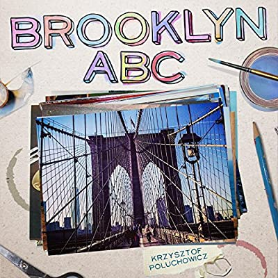 Brooklyn ABC: A Scrapbook of Everyone's Favorite Borough.pdf