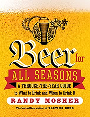 Beer for All Seasons: A Through-The-Year Guide to What to Drink and When to Drink It.pdf