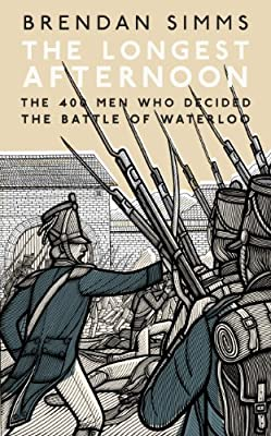 The Longest Afternoon: The 400 Men Who Decided the Battle of Waterloo.pdf