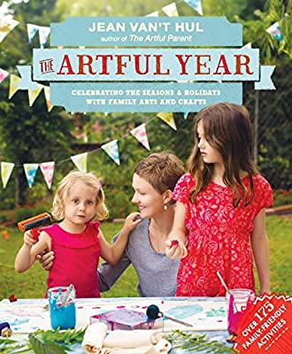 The Artful Year: Celebrating the Seasons and Holidays with Crafts and Recipes--Over 175 Family- Friendly Activities....pdf
