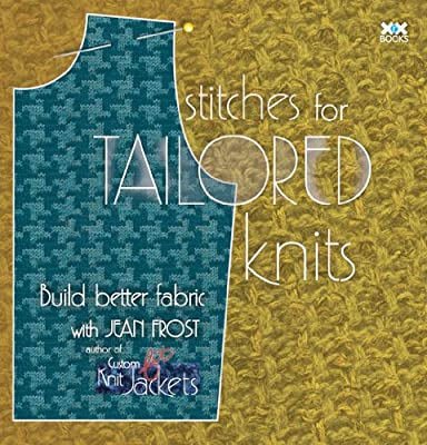 Stitches for Tailored Knits: Build Better Fabric.pdf