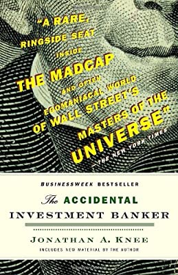 The Accidental Investment Banker: Inside the Decade That Transformed Wall Street.pdf