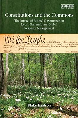 Constitutions and the Commons: The Impact of Federal Governance on Local, National, and Global Resource Management.pdf