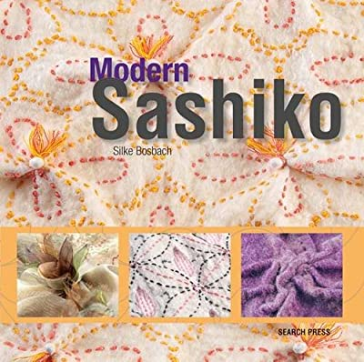 Modern Sashiko: Beautiful Embroidery Combining the Modern with the Traditional.pdf