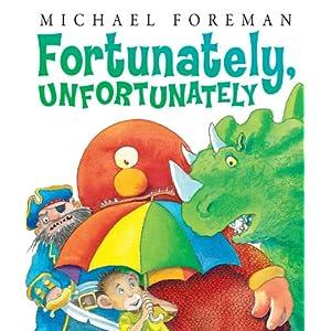 Fortunately, Unfortunately\/Michael Foreman