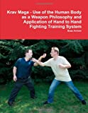 Book Cover for Krav Maga - Use of the Human Body as a Weapon Philosophy and Application of Hand to Hand Fighting Training System