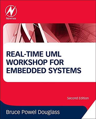 Real-Time UML Workshop for Embedded Systems, 2nd Edition