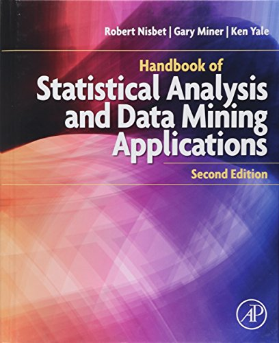 Handbook of Statistical Analysis and Data Mining Applications, 2nd Edition