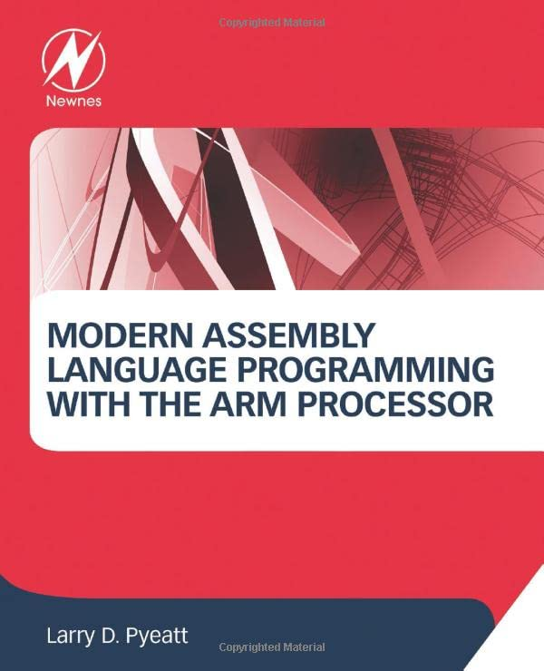 Modern Assembly Language Programming with the ARM Processor