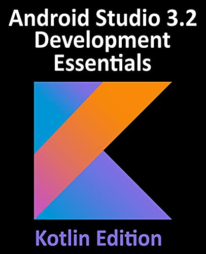 Android Studio 3.2 Development Essentials, Kotlin Edition