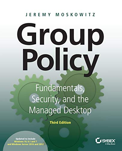 Group Policy: Fundamentals, Security, and the Managed Desktop, 3rd Edition