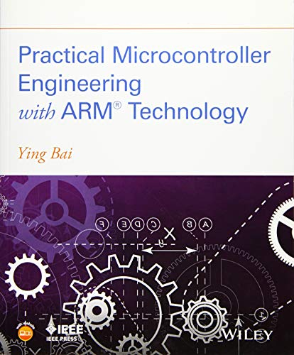 Practical Microcontroller Engineering with ARM® Technology