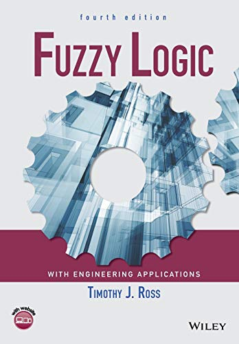Fuzzy Logic with Engineering Applications, 4th Edition