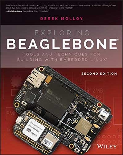 Exploring BeagleBone Tools and Techniques for Building with Embedded Linux, 2nd Edition