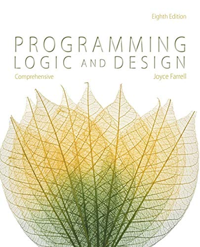 Programming Logic and Design, Comprehensive 8th Edition