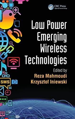 Low Power Emerging Wireless Technologies