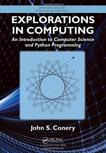 Explorations in Computing: An Introduction to Computer Science and Python Programming