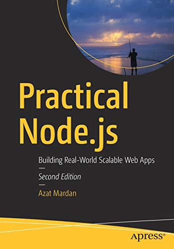 Practical Node.js: Building Real-World Scalable Web Apps, 2nd Edition
