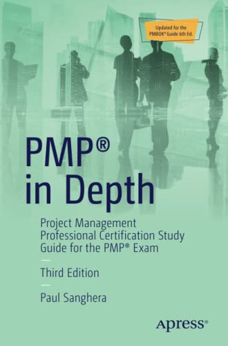 PMP® in Depth: Project Management Professional Certification Study Guide for the PMP® Exam, 3rd Edition