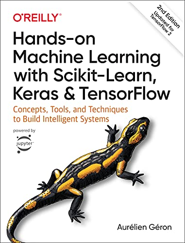 Hands-On Machine Learning with Scikit-Learn, Keras, and TensorFlow: Concepts, Tools, and Techniques to Build Intelligent Systems, 2nd Edition