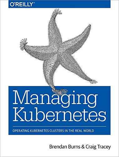 Managing Kubernetes Operating Kubernetes Clusters in the Real World
