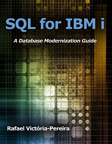 SQL for IBM i: A Database Modernization Guide