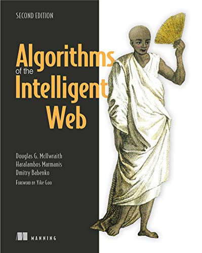 Algorithms of the Intelligent Web 2ed Edition