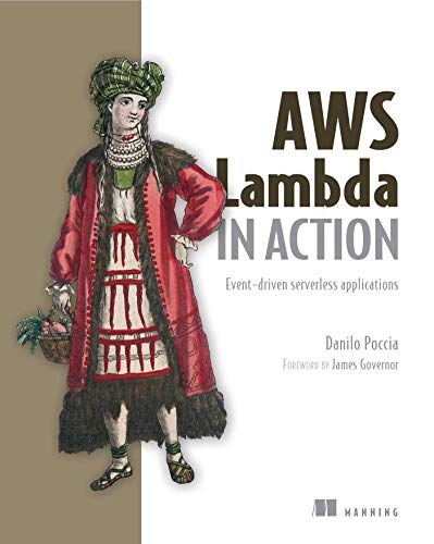 AWS Lambda in Action Event-driven serverless applications