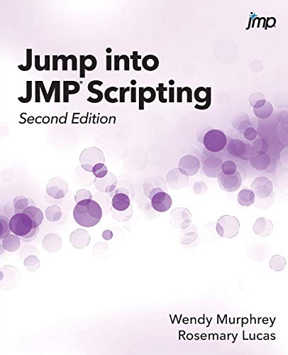 Jump into JMP Scripting, 2nd Edition