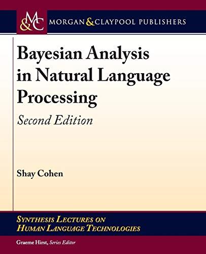 Bayesian Analysis in Natural Language Processing, 2nd Edition