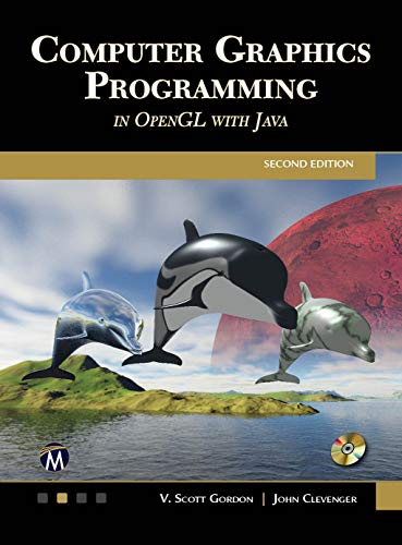 Computer Graphics Programming in OpenGL with JAVA, 2nd Edition