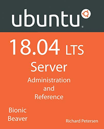 Ubuntu 18.04 LTS Server Administration and Reference