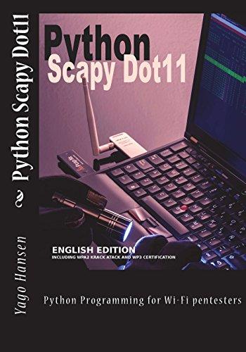 Python Scapy Dot11: Python Programming for Wi-Fi pentesters