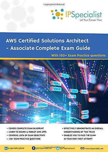 AWS Certified Solutions Architect – Associate Complete Exam Guide: With Exam Practice Questions
