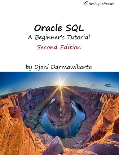 Oracle SQL: A Beginner's Tutorial, 2nd Edition