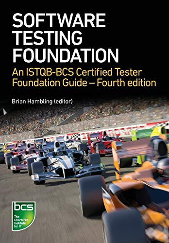 Software Testing: An ISTQB-BCS Certified Tester Foundation guide, 4th edition