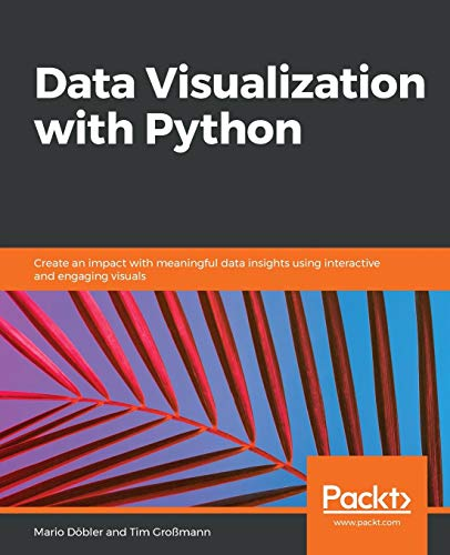 Data Visualization with Python: Your guide to understanding your data