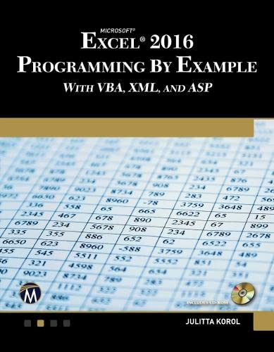 Microsoft Excel 2016 Programming by Example: with VBA, XML, and ASP