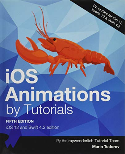 iOS Animations by Tutorials: iOS 12 and Swift 4.2, 5th Edition