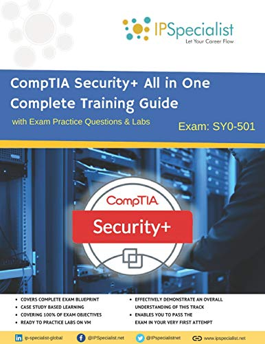 CompTIA Security+ All in One Complete Training Guide with Exam Practice Questions & Labs Exam SY0-501