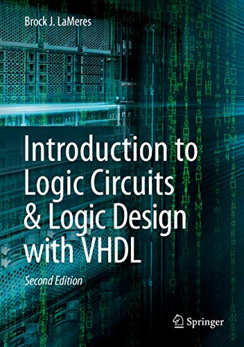 Introduction to Logic Circuits & Logic Design with VHDL, 2nd Edition