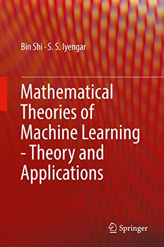 Mathematical Theories of Machine Learning – Theory and Applications